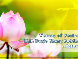 Verses of Praise to H.H. Dorje Chang Buddha III- Returning