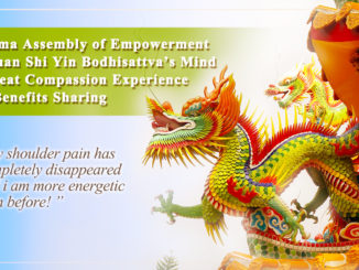 Dharma Assembly of Empowerment by Guan Shi Yin Bodhisattva's Mind of Great Compassion ——Note Written Afterwards to Describe the Most Magnificent Scene at the Site